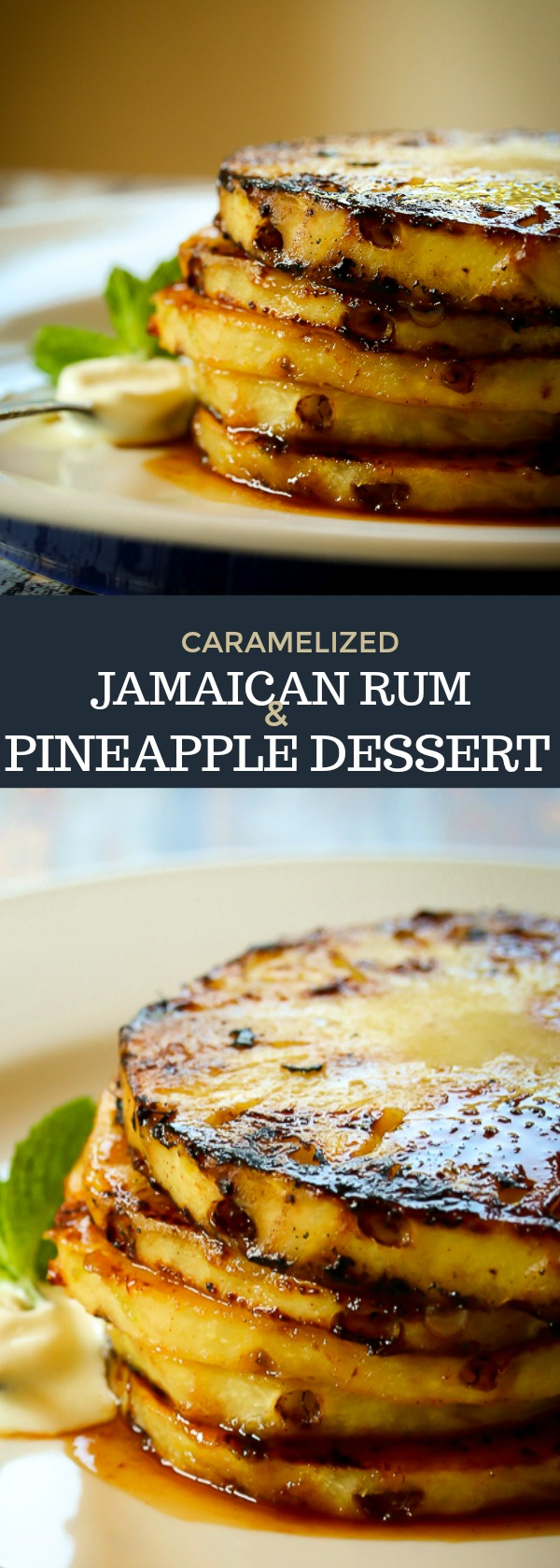 Caramelized Jamaican Rum & Pineapple Dessert